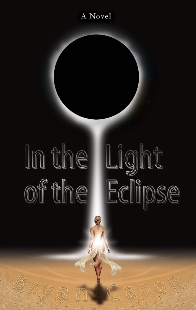 Cover Art for Bryan Caron's new young adult novel, In the Light of the Eclipse, to be released on November 26, 2013.
