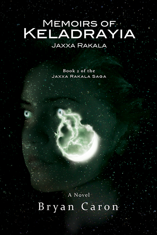 Official Book Cover for Memoirs of Keladrayia: Jaxxa Rakala (Release Date: June 23, 2015)